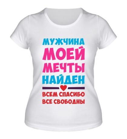 Женская футболка Мужчина моей мечты найден
