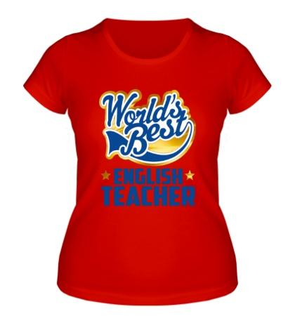 Женская футболка Best English Teacher