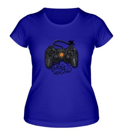 Женская футболка Play with Me