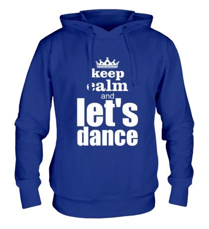 Толстовка с капюшоном Keep Calm & Lets Dance