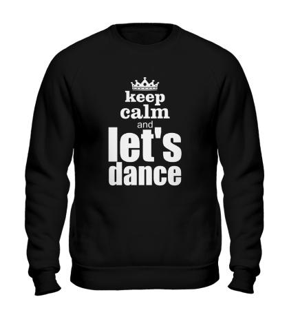 Свитшот Keep Calm & Lets Dance