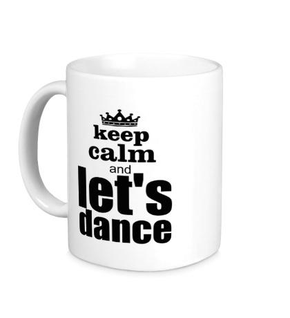Керамическая кружка Keep Calm & Lets Dance