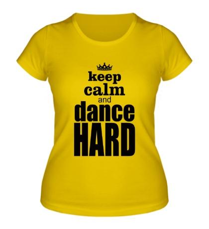Женская футболка Keep Calm & Dance Hard