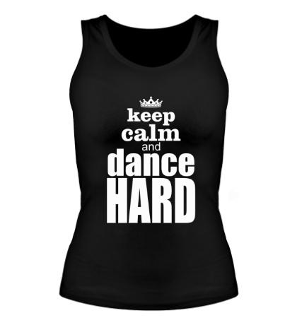 Женская майка Keep Calm & Dance Hard