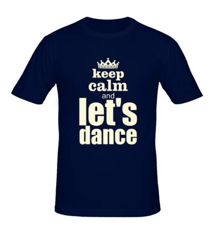 Мужская футболка Keep Calm & Lets Dance Glow