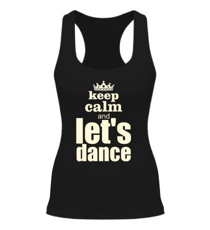Женская борцовка Keep Calm & Lets Dance Glow
