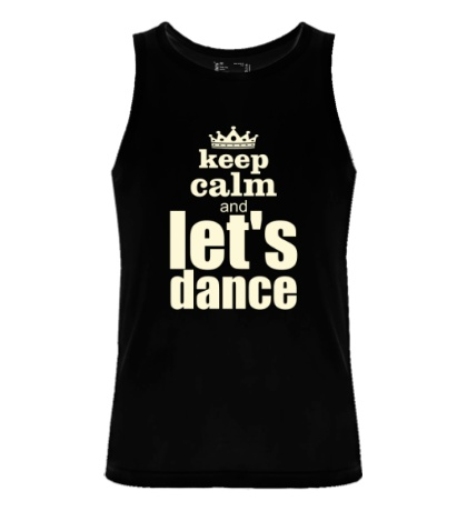 Мужская майка Keep Calm & Lets Dance Glow