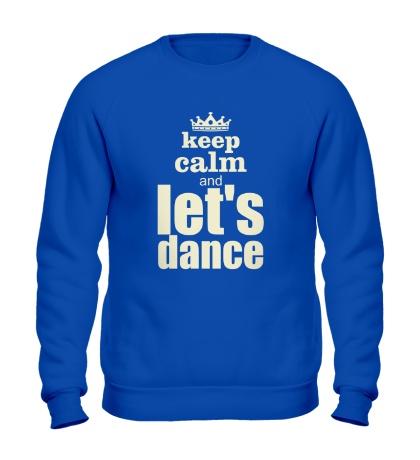Свитшот Keep Calm & Lets Dance Glow