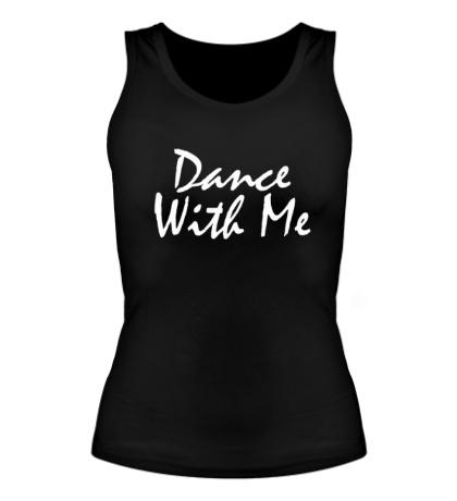 Женская майка Dance with me