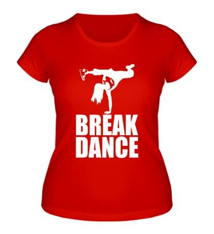 Женская футболка Break dance girl