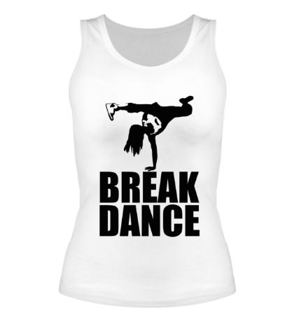 Женская майка Break dance girl