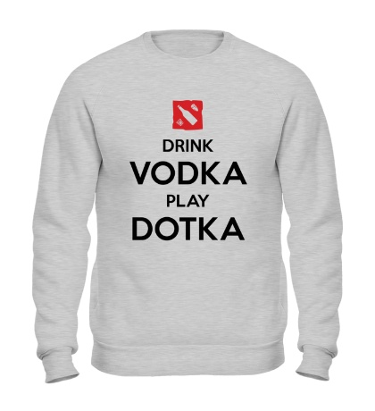 Свитшот Drink Vodka, Play Dotka