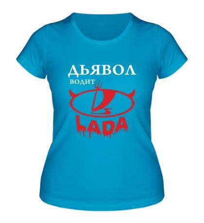 Женская футболка Дьявол водит LADA