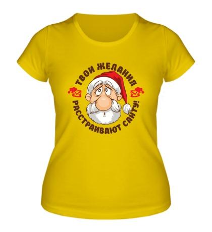 Женская футболка Желания расстраивают Санту