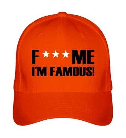 Бейсболка Fuck me Im Famous!