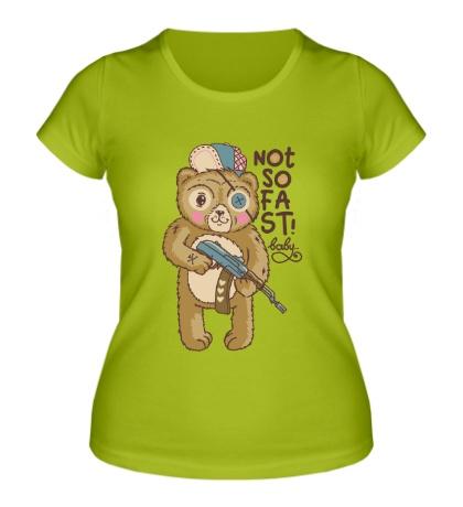 Женская футболка Not so Fast Baby