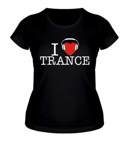 Женская футболка I Listen Trance