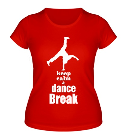 Женская футболка Keep Calm & Dance Break Boy
