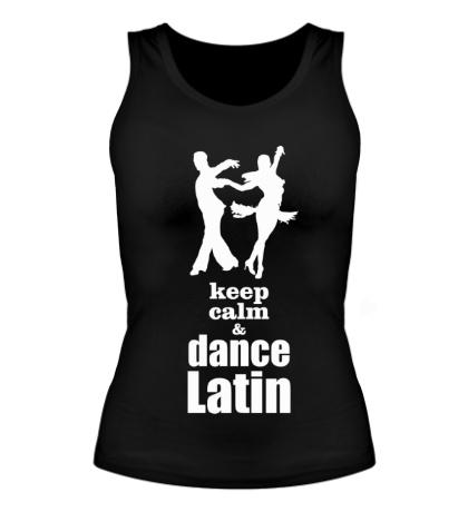 Женская майка Keep calm & dance latin