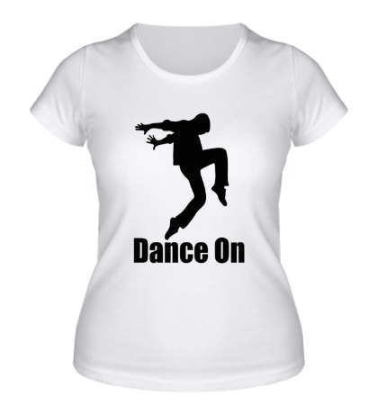 Женская футболка Dance On