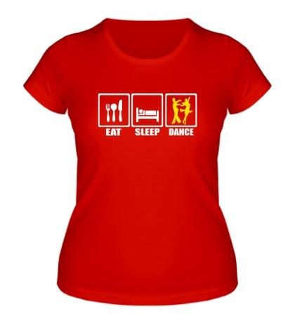Женская футболка Eat Sleep Tango