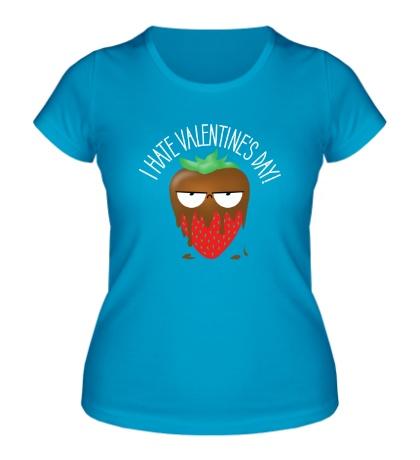 Женская футболка I Hate Valentines Day