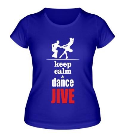 Женская футболка Keep calm & dance JIVE