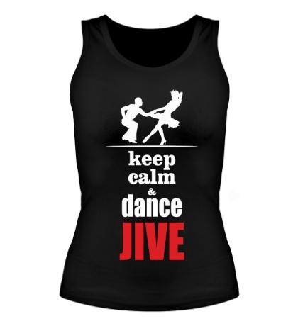 Женская майка Keep calm & dance JIVE