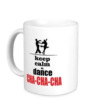 Керамическая кружка Keep Calm & Cha-Cha-Cha