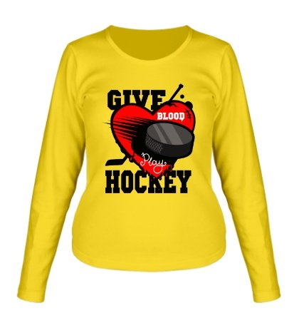 Женский лонгслив Give Blood Hockey
