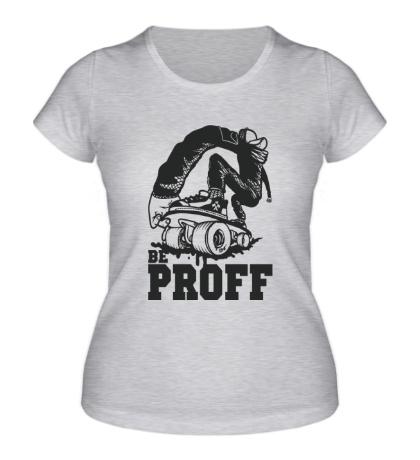 Женская футболка Be Proff
