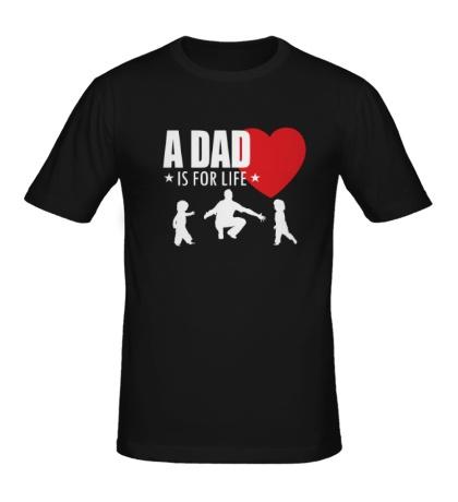 Мужская футболка A Dad is for life