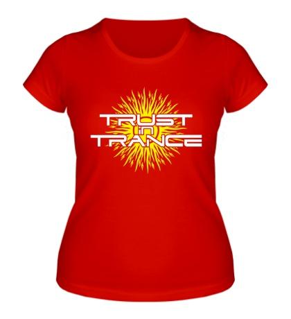 Женская футболка Trust in trance