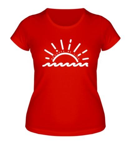 Женская футболка Beaches Be Like