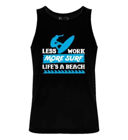 Мужская майка Less Work, More Surf