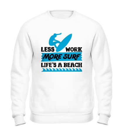 Свитшот Less Work, More Surf