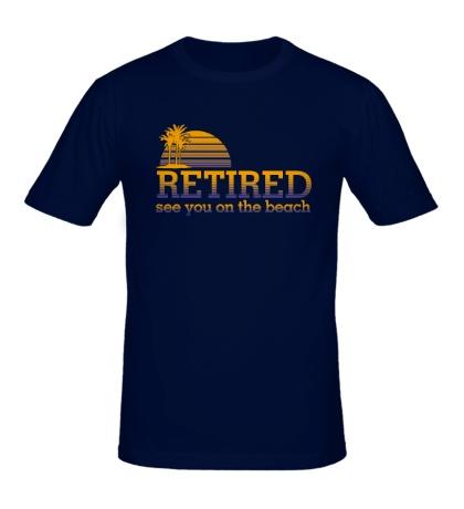 Мужская футболка RETIRED, see you on the beach