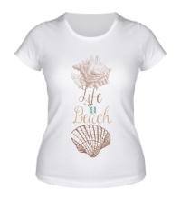 Женская футболка Life is a Beach
