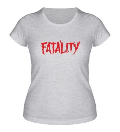 Женская футболка Fatality