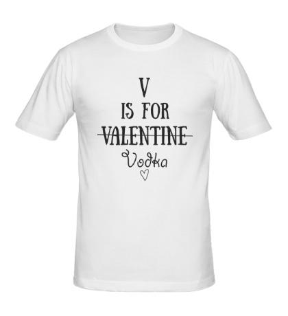 Мужская футболка V is for Vodka