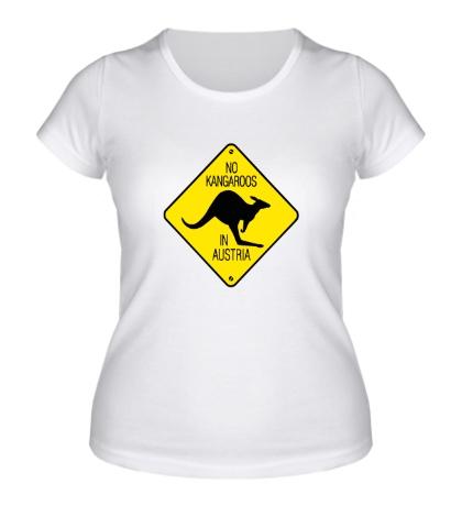 Женская футболка No Kangaroos in Austria