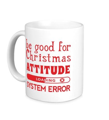 Керамическая кружка Be good for Christmas...