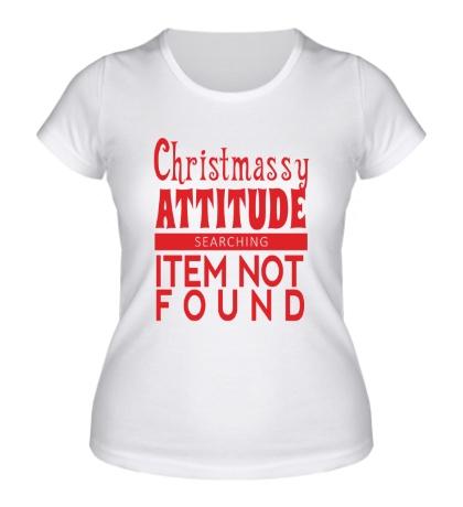 Женская футболка Christmassy Attitude