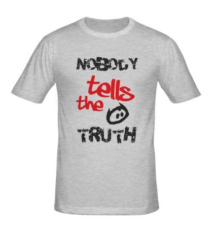 Мужская футболка Nobody tells the truth