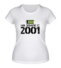 Женская футболка На земле с 2001