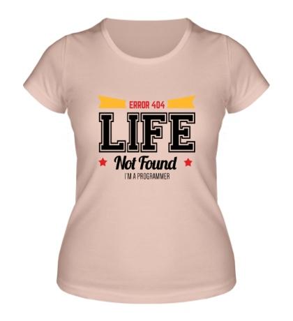 Женская футболка 404: Life not Found