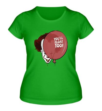 Женская футболка Youll Float Too