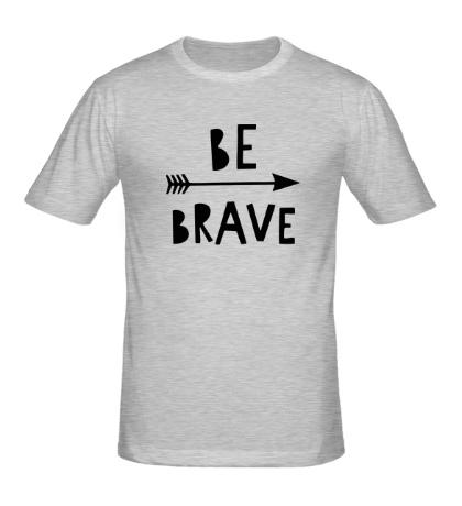 Мужская футболка Be brave