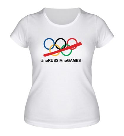 Женская футболка NoRUSSIAnoGAMES