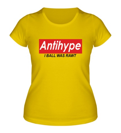 Женская футболка Antihype i ball was rawt